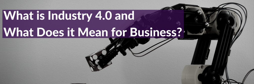 what-is-industry-4-0-and-what-does-it-mean-for-a-business