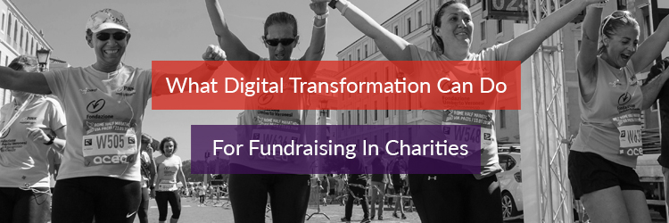 The header image for the article what digital transformation can do for fundraising in the charity sector