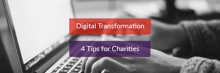 Header image for Digital Transformation 4 tips for charities