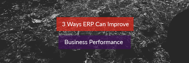 3 Ways ERP can Improve Business Performance Header Website