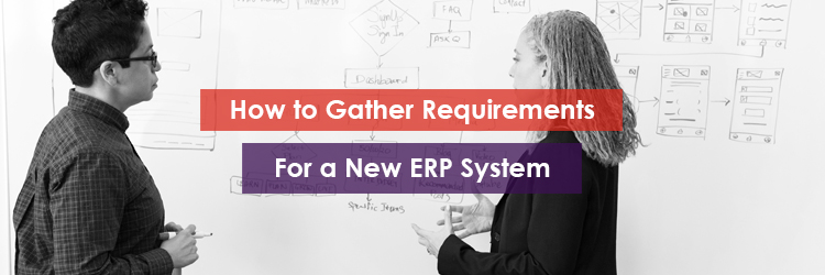 How to Gather Requirements for a New ERP System Header Image