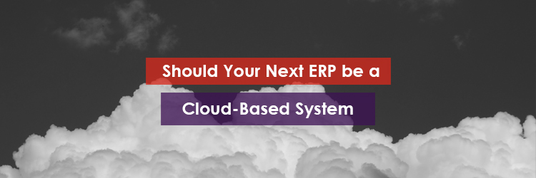 Should Your Next ERP be a Cloud Based System Header Image