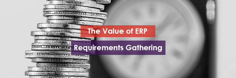 The Value of ERP Requirements Gathering Header Image