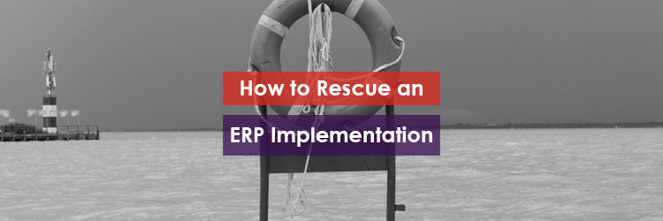 How to Rescue an ERP Implementation Header Image