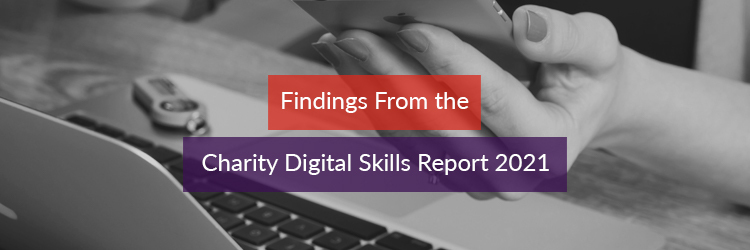 Findings From the Charity Digital Skills Report 2021 Header Image