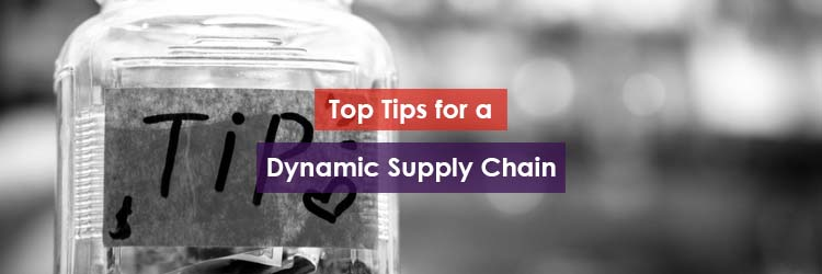 Top TIps for a Dynamic Supply Chain Header Image